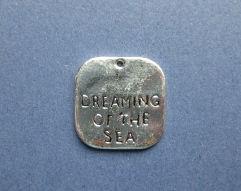 5 Dreaming of the Sea Charms - Dreaming of the Sea Pendants - Message Charms - Carved Charm - Antique Silver - 19mm x 20mm -- (No.123-10415)