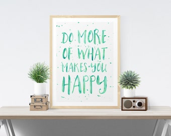 Do More Of What Makes You Happy Mint Typography Print Inspirational Poster Wall Art Print Art Poster Inspirational Quote Wall Decor