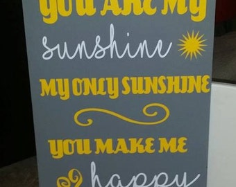 You are my sunshine my only sunshine sign