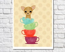 Chihuahua Print Dog Illustration Cute Kitchen Decor Whimsical Teacup Art Chihuahua Gift Dog Pictures Colorful Wall Art Cute Nursery Artwork