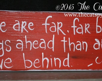 C.S. Lewis Quote Sign Inspirational orange and white There are far, far better things ahead than any we leave behind