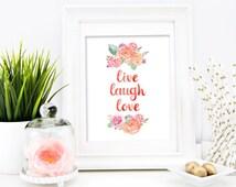 Live Laugh Love PRINTABLE ART, Floral Home Decor Wall Art, Inspirational Typography Print, Kid Nursery Wall Art, Download Printable Art 65