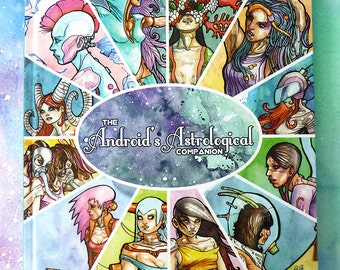 The Android's Astrological Companion - Science Fiction Zodiac Art Book and Anthology, Literary Gift, Celestial Watercolor, Zodiac Art Gift