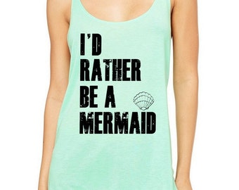 I'd Rather Be a Mermaid Slouchy Tank Top Tri Blend