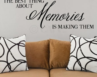The Best Thing About Memories Is Making Them Customizable Vinyl Lettering Wall Decal