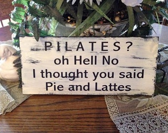 Wood sign funny PILATES  shabbie vintage sign  sign chalk paint  diet