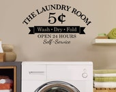 Laundry Room Decal - 5 Cents - Wash Dry Fold - Open 24 Hours - Self-Service - Medium