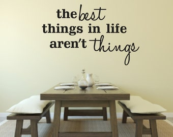 Wall Decal Quote - The best things in life aren't things Wall Decal - Home Vinyl Wall Decal Quote - Life Home Vinyl Wall Decal