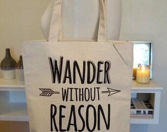 Wander without reason, reusable tote bag, wander tote bag, wander, grocery bag