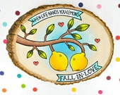 when life hands you lemons...fall in love / original wall art painting on wood slice / sweet quirky couple gift