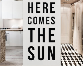 Here comes the sun Wall Quote, Large Positivity Inspirational Quote Wall Letters Typography Wall Decal WAL-2321