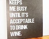 Coffee keeps me busy until it's acceptable to drink wine, Giclee, Art Print, Canvas Sign, Wine Quote, Coffee Quote, Gift, Chalkboard Print
