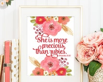 Watercolor Flowers She is More Precious Than Rubies Print - Printable Bible Verse - Proverbs 31:10 - INSTANT DOWNLOAD - 119