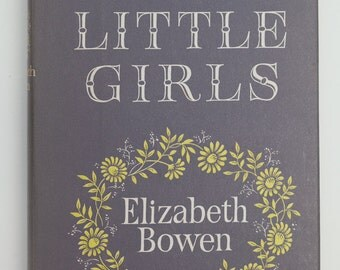 The Little Girls by Elizabeth Bowen, Vintage Book, 1966