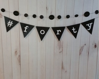Fortieth birthday, Forty birthday banner, hashtag forty, fortieth birthday banner