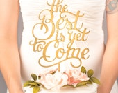 Wedding Cake Topper - The Best Is Yet To Come - Classic Collection