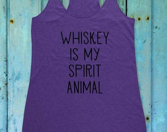Whiskey Is My Spirit Animal Soft Tri-Blend Racerback Tank - funny work out tank top drinking humor