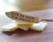 You're the Cheese to my Cracker. Hand Stamped Cheese Knife. Cheese Lover. For Such A Time Designs