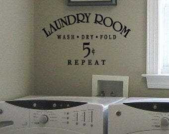 Wash Dry Fold Repeat Laundry Room Vinyl Wall decals 39+ Colors & Large Sizes Available