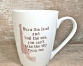 Firefly Serenity Quote Mug, Burn the Land, Boil the Sea, You Can't Take Sky From Me, 14 oz Recycled Mug, Malcom Reynolds Joss Whedon SciFi