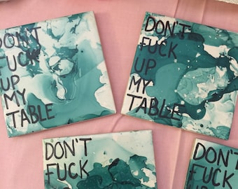 Don't F*ck Up My Table - Watercolor coasters, funny coasters, housewarming gift, birthday gift