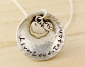 Teachers Gift Live Love Teach Hand Stamped and Hammered Necklace Apple Charm Teachers Appreciation Graduation Gift Inspirational Jewelry