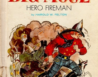 Big Mose: Hero Fireman by Harold W. Felton, illustrated by Gordon Laite