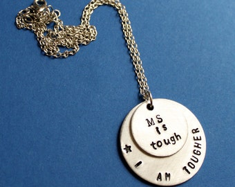 MS Necklace, Multiple Sclerosis Awareness, MS is Tough, I am Tougher Jewelry Health Wellness Handstamped MS Gift Idea