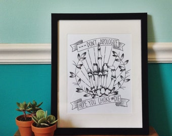 Don't Apologize, I Hope You Choke and Die Art Print