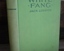 White Fang By Jack London 1930s Vintage Hardcover American Classics Literature Adventure Alaska Gold Rush