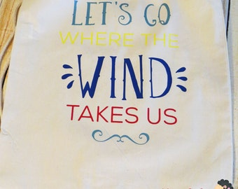 Let's Go where the Wind takes us Drawstring Cotton Backpack/gym bag