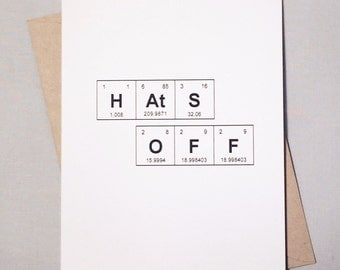 "Congrats Grad Periodic Table of the Elements ""HAtS OFF"" Graduation Card / Sentimental Elements / Congratulations Grad / Accomplishment Card"