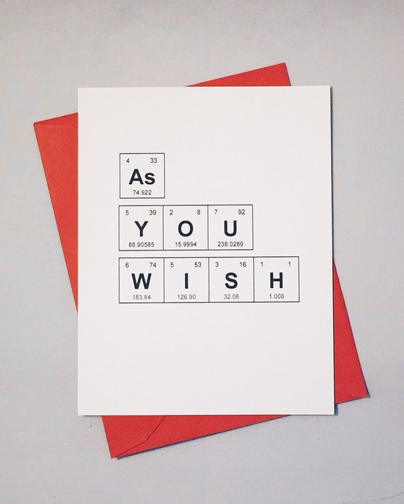 As You Wish Periodic Table of the Elements I Love You Card / Sentimental Elements / Geeky Anniversary Card / True Love / Princess Bride Card