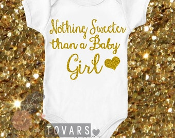 Nothing Sweeter than a Baby Girl Infant Bodysuit-Toddler Shirt- Personalized Shirt-Heat Pressed