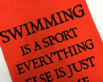Swimming Is A Sport Everything Else Is Just A Game Swim Meet Swimmer Team Water Pool Compettition Gift Funny T-shirt