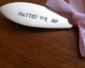 "Vintage silver plated butter knife - hand stamped with ""Butter Me Up"""