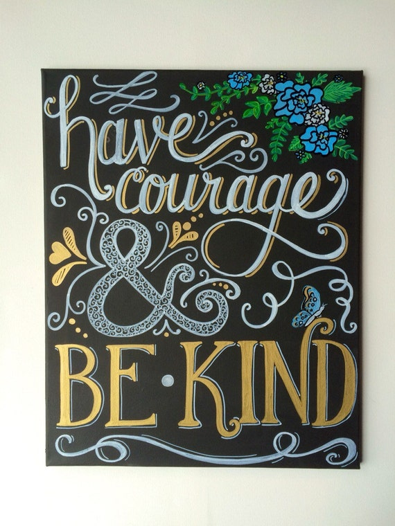 Have Courage & Be Kind Hand Lettered/Calligraphy Chalkboard Art - Hand Painted 16x20 Canvas - Inspirational, Quote, home decor, shower, nurs