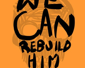 We Can Rebuild Him | Issue One