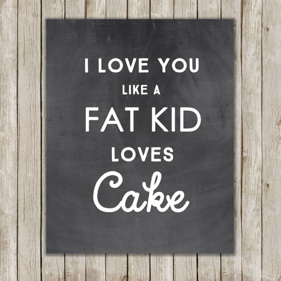 i love you like a fat kid loves cake matilda - photo #20
