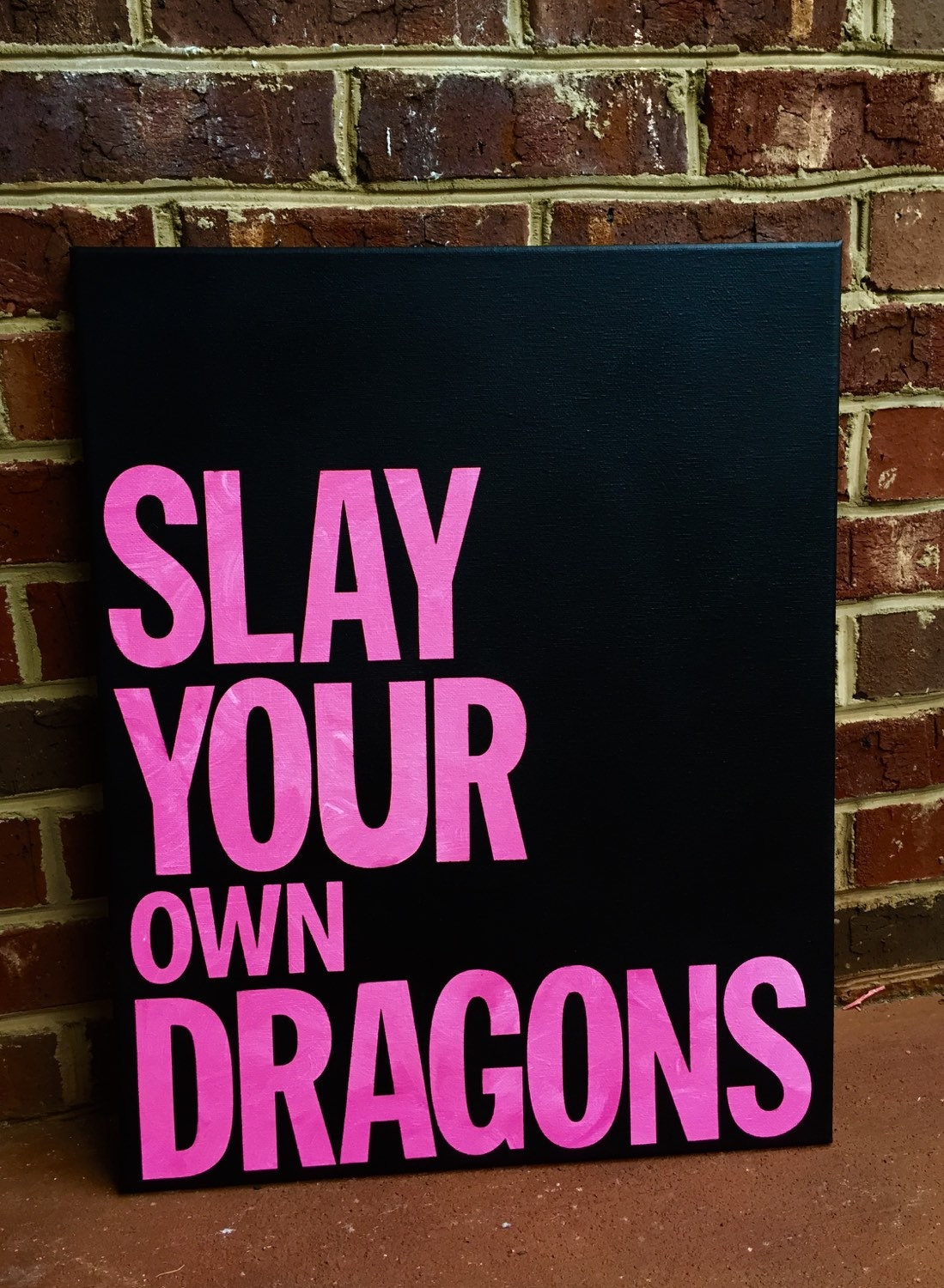 Slay Your Own Dragons Canvas Quote 16 X 20 Inspirational