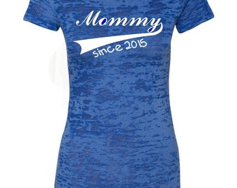 Mommy Since 2015  Women's T-Shirt, Burnout Tee, Burnout T-Shirt, Women's Funny Saying Tee