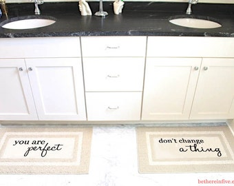 You Are Perfect, Don't Change a Thing Affirmation Mat, Decorative Bath Mat, Area Rug // HAND PAINTED 20x34 by Be There in Five