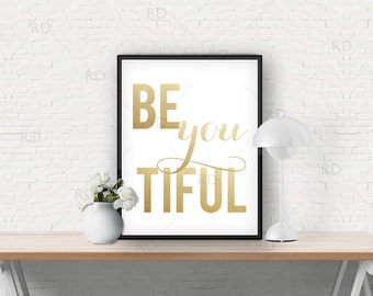 Be You Tiful - PRINTABLE wall art with gold letters / Inspirational Wall Art / Beyoutiful Printable Wall Decor / Beyoutiful Wall Printable