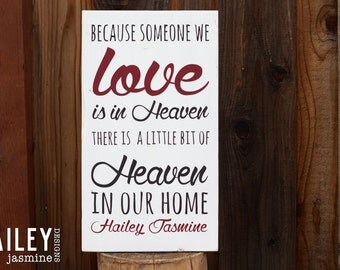 Because Someone We Love Is In Heaven, There is a Little Bit of Heaven In Our Home Hand Painted Wood Sign, Personalized In Loving Memory Sign