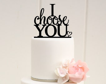 I Choose You Wedding Cake Topper - Custom Cake Topper