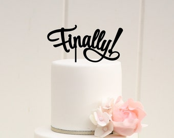 Finally Wedding Cake Topper or Bridal Shower Cake Topper