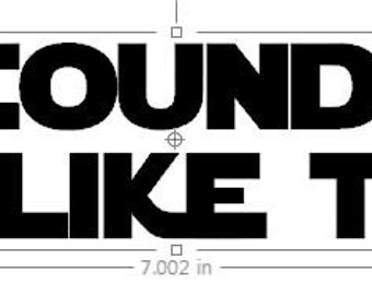 "Han Solo Quotes ""Scoundrel, I Like That"",   ""Scoundrel"" or ""I Have a Bad Feeling About This"" from Star Wars Decal /Sticker"