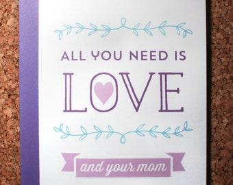 Mother's Day Card All you need is your mom