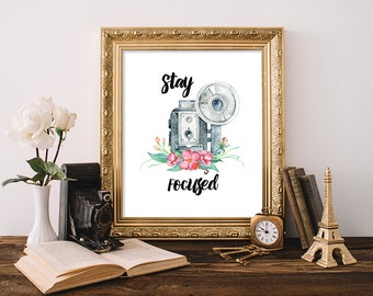 Camera Print 8x10 Instant Download Stay Focused Camera Quote Art Print Antique Camera Art Print Watercolor Floral Camera Printable Art