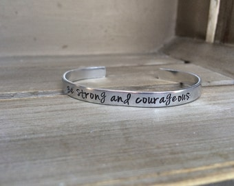 Be Strong and Courageous Joshua 1:9 Bible Verse Bracelet Inspirational Bracelet Hand Stamped Aluminum Brass Copper Cuff Bracelet